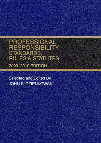 Professional Responsibility, Standards, Rules & Statutes, 2009-2010 Abridged ed.