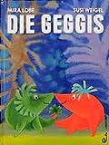Die Geggis - Mira Lobe