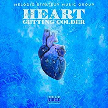 Heart Getting Colder