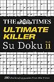 The Times Ultimate Killer Su Doku Book 11: 200 of the Deadliest Su Doku Puzzles