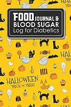 Food Journal & Blood Sugar Log for Diabetics: Diabetes Food Journal, Blood Sugar Log, Diabetic Food Tracker, Cute Hallowee...