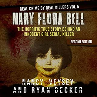 Mary Flora Bell     The Horrific True Story Behind an Innocent Girl Serial Killer              Written by:                                                                                                                                 Nancy Veysey,                                                                                        Ryan Becker                               Narrated by:                                                                                                                                 Chris Clyne                      Length: 3 hrs and 41 mins     Not rated yet     Overall 0.0