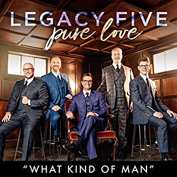 What Kind Of Man (Single)