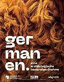 Germanen: Eine archäologische Bestandsaufnahme. Reich bebilderter Katalog zur Ausstellung in Berlin von  Matthias Wemhoff