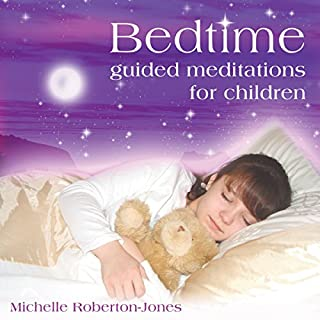 Bedtime     Guided Meditations for Children              By:                                                                                                                                 Michelle Roberton-Jones                               Narrated by:                                                                                                                                 Michelle Roberton-Jones                      Length: 51 mins     15 ratings     Overall 4.9
