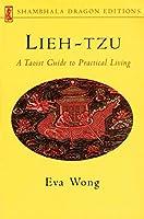 Lieh-tzu: A Taoist Guide to Practical Living (Shambhala Dragon Editions)