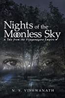 Nights of the Moonless Sky: A Tale from the Vijayanagara Empire