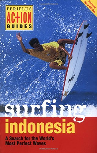 Surfing Indonesia: A Search for the World's Most Perfect Waves PDF Books
