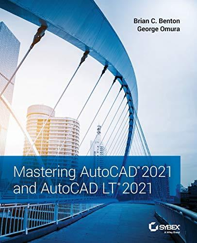 Mastering AutoCAD 2021 and AutoCAD LT 2021