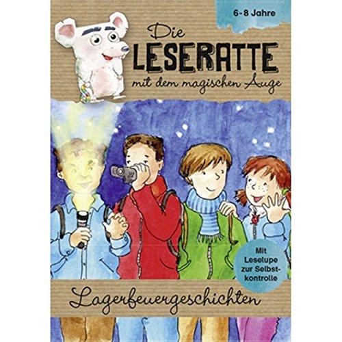 Die Leseratte - Lagerfeuergeschichten mit Leselupe und Rätselseiten 6-8 Jahre