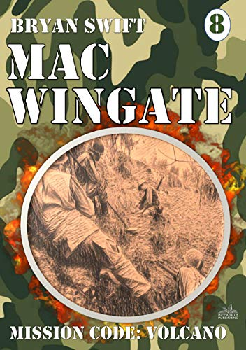 Mac Wingate 8: Mission Code: Volcano (A Mac Wingate WWII Adventure) (English Edition)