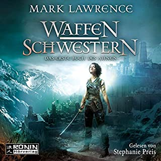 Waffenschwestern     Das erste Buch des Ahnen              By:                                                                                                                                 Mark Lawrence                               Narrated by:                                                                                                                                 Stephanie Preis                      Length: 18 hrs and 53 mins     Not rated yet     Overall 0.0
