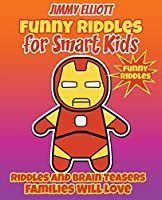 Funny Riddles for Smart Kids - Funny Riddles - Riddles and Brain Teasers Families Will Love: Riddles And Brain Teasers Families Will Love - Difficult Riddles for Smart Kids