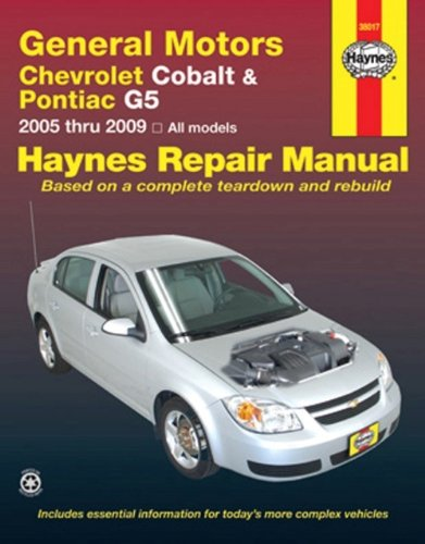 Haynes General Motors Chevrolet Cobalt & Pontiac G5 2005 Automotive Repair Manual: Chevrolet Cobalt-2005…
