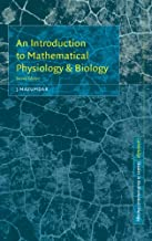 An Introduction to Mathematical Physiology and Biology (Cambridge Studies in Mathematical Biology)