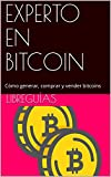 EXPERTO EN BITCOIN: Cómo generar, comprar y vender bitcoins