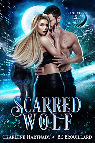 Scarred Wolf (Exiled by the Pack Book 1) by [Charlene Hartnady, BE Brouillard]