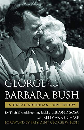 Compare Textbook Prices for George & Barbara Bush: A Great American Love Story  ISBN 9781608937592 by Sosa, Ellie LeBlond,Chase, Kelly Anne,W. Bush, President George