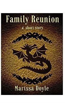 Family Reunion: a short story by [Marissa Doyle]