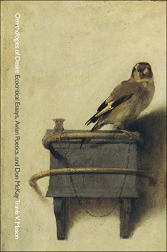 Ornithologies of Desire: Ecocritical Essays, Avian Poetics, and Don McKay (Environmental Humanities Book 6) (English Edition)