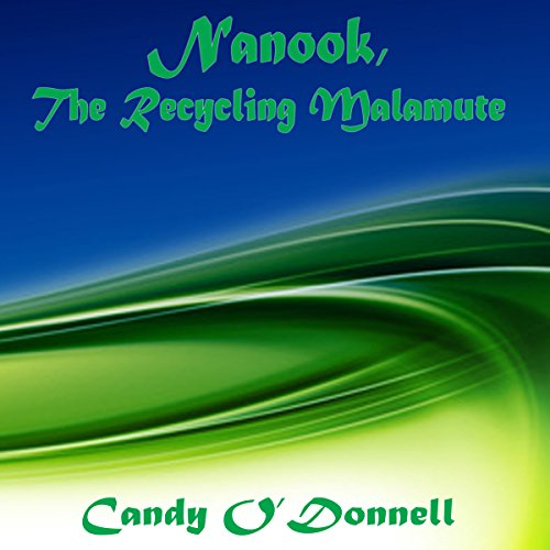 Nanook, the Recycling Malamute audiobook cover art