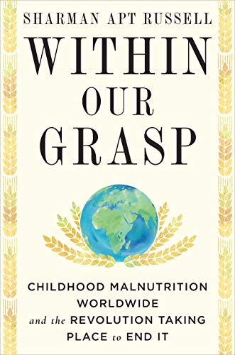 Image of Within Our Grasp: Childhood Malnutrition Worldwide and the Revolution Taking Place to End It