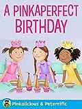 Pinkalicious & Peterrific: A Pinkaperfect Birthday