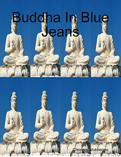 Buddha In Blue Jeans