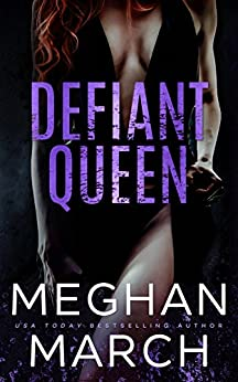 Defiant Queen (Anti-Heroes Collection Book 2) by [Meghan March]