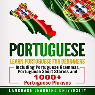 Portuguese: Learn Portuguese for Beginners Including Portuguese Grammar, Portuguese Short Stories and 1000+ Portuguese Phrases audiobook cover art