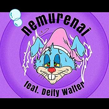 nemurenai (feat. Deity Walter)