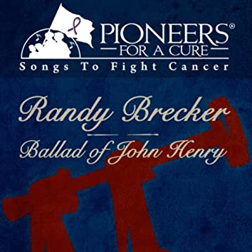Pioneers For A Cure - Ballad Of John Henry - Single