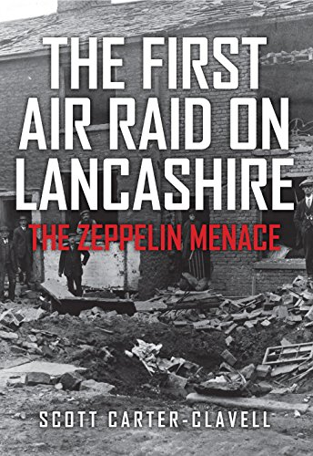 The First Air Raid on Lancashire: The Zeppelin Menace (English Edition)