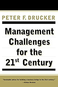 MANAGEMENT CHALLENGES for the 21st Century by [Peter F. Drucker]