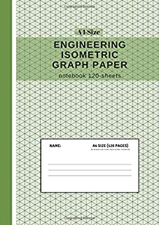 Isometric Graph Paper Notebook - A4 Size: Grid of Triangles; Used by Engineers in Technical Drawing for 3D, Architecture & Landscaping Designs; Workbook for Drafting Templates & Geometry Exercise