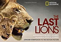 The Last Lions: Official Companion to the Motion Picture by Dereck Joubert(2011-02-15)