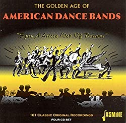 Golden Age American Dance Bands : Spin A Little Web of Dreams