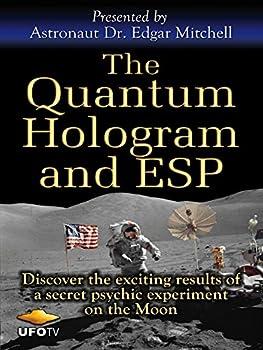 The Quantum Hologram and ESP - Astronaut Edgar Mitchell