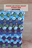 Borders and Edging Crochet Tutorial Book Notebook: Notebook Journal  Diary/ Lined - Size 6x9 Inches 100 Pages