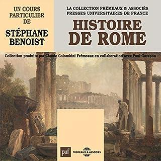Histoire de Rome                   De :                                                                                                                                 Stéphane Benoist                               Lu par :                                                                                                                                 Stéphane Benoist                      Durée : 6 h et 8 min     20 notations     Global 3,8