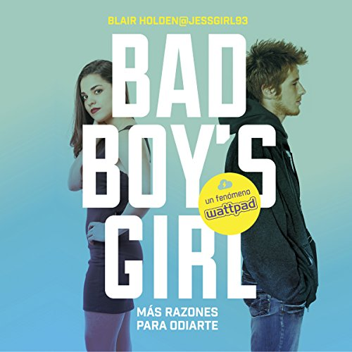 ¡Más razones para odiarte! [More Reasons to Hate You! (Bad Boy's Girl, Book 2)] audiobook cover art