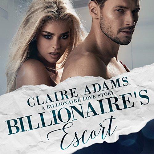 Billionaire's Escort: An Alpha Billionaire Romance Love Story audiobook cover art