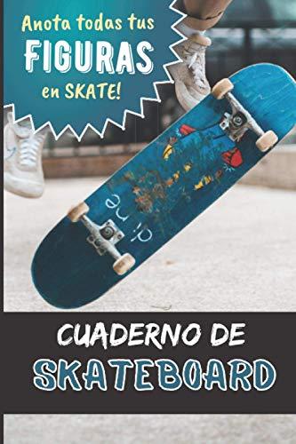 Cuaderno de Skate: Anota todas tus figuras en skateboard para progresar   libro de entrenamiento de skateboarding freestyle   ejercicios de y ... chicas adolescentes adultos  IDEA DE REGALO