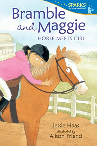 Compare Textbook Prices for Bramble and Maggie: Horse Meets Girl Candlewick Sparks Illustrated Edition ISBN 9780763662516 by Haas, Jessie,Friend, Alison