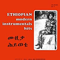 Ethiopian Modern Instrumentals Hits by Various Artists