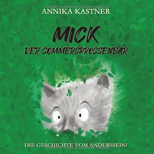 Mick - der Sommersprossenbär: Die Geschichte vom Anderssein!