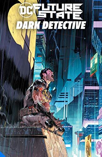 Future State Batman: Dark Detective (Future State: Dark Detective)