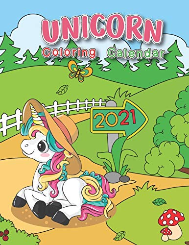 Unicorn Coloring Calendar 2021: Hours of Fun! DIY and Color your Own Calendar 12 Month (January - December 2021) for Teen and Kids