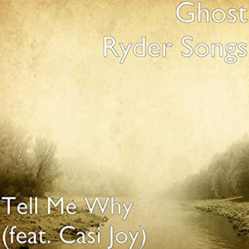 Tell Me Why (feat. Casi Joy)