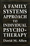 Image of Family Systems Approach to Individual Psychotherapy.